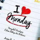 Buku Motivasi Sukses Kerja I love Monday Arvan Pradiansyah  - Motivator Terbaik Indonesia