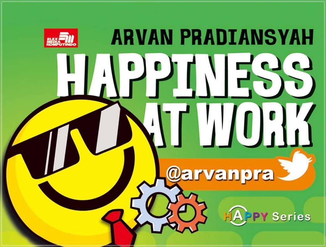 Buku Motivasi Kerja Terbaik Happiness At Work – Buku Arvan Pradiansyah Motivator Terbaik Indonesia