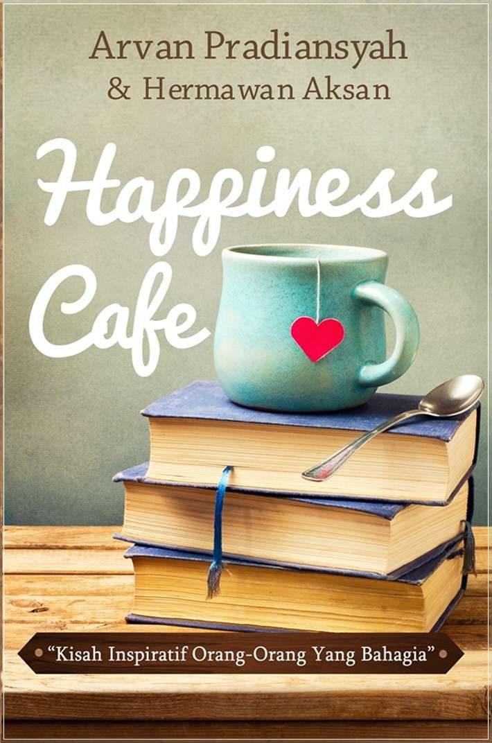 Buku Motivasi Terbaik Happiness Cafe - Buku Arvan Pradiansyah - Motivator Terbaik Indonesia